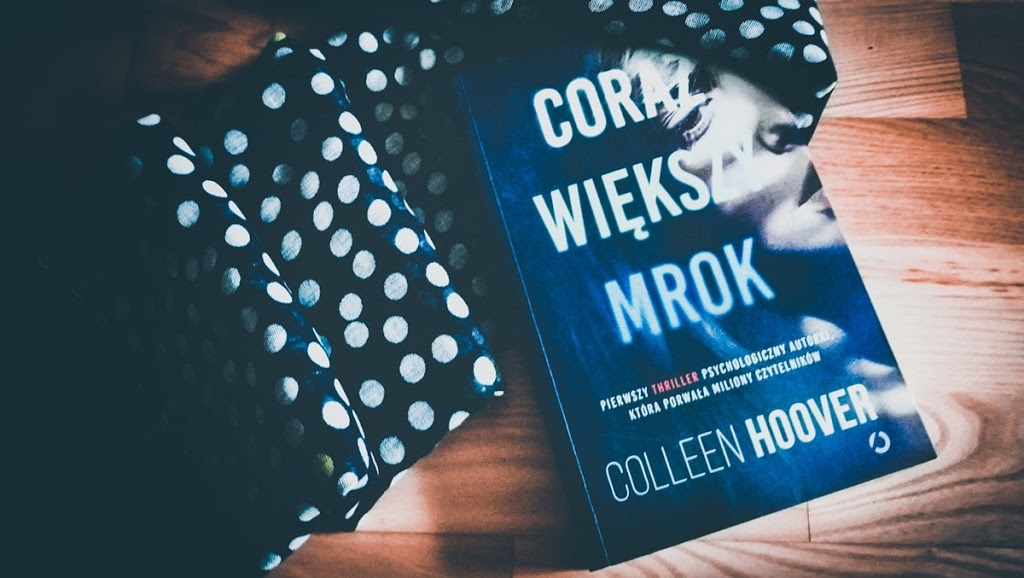 Coraz większy mrok Colleen Hoover