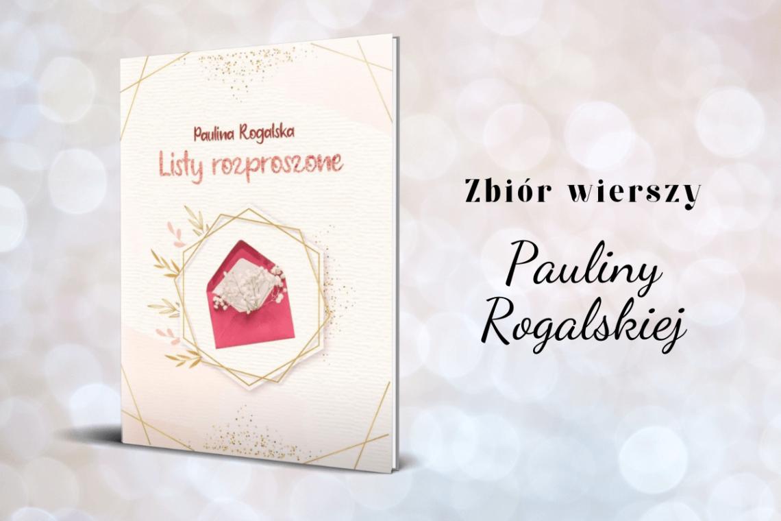 Listy rozproszone - Paulina Rogalska