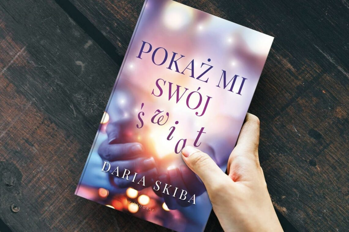 Pokaż mi swój świat - Daria Skiba